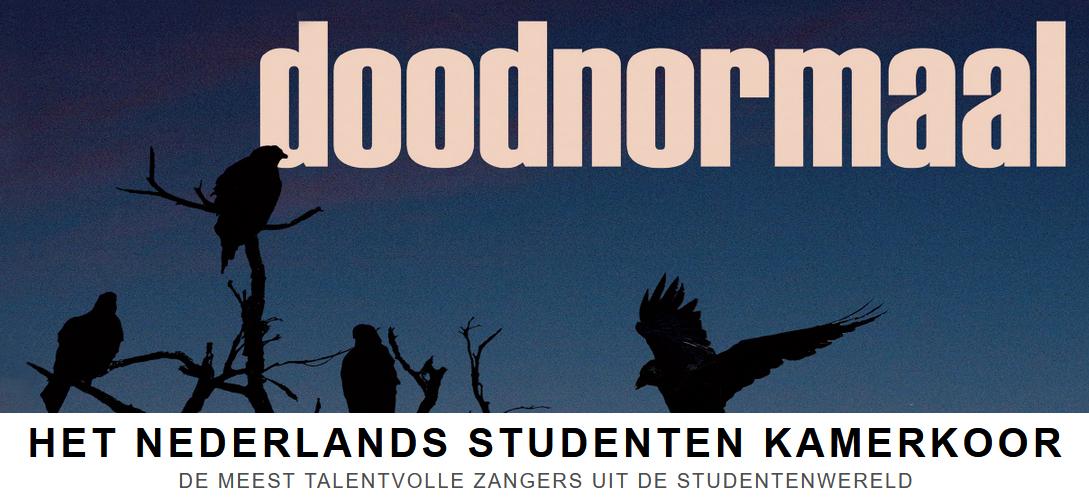 """Het Nederlands Studenten Kamerkoor met 'Doodnormaal"""""""